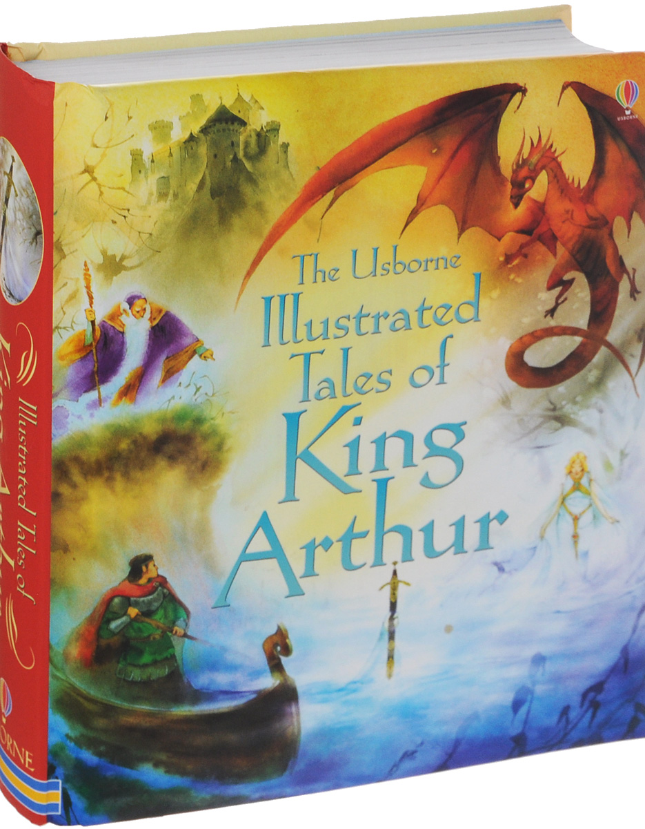 Illustrated Tales of King Arthur king arthur and the knights of the round table