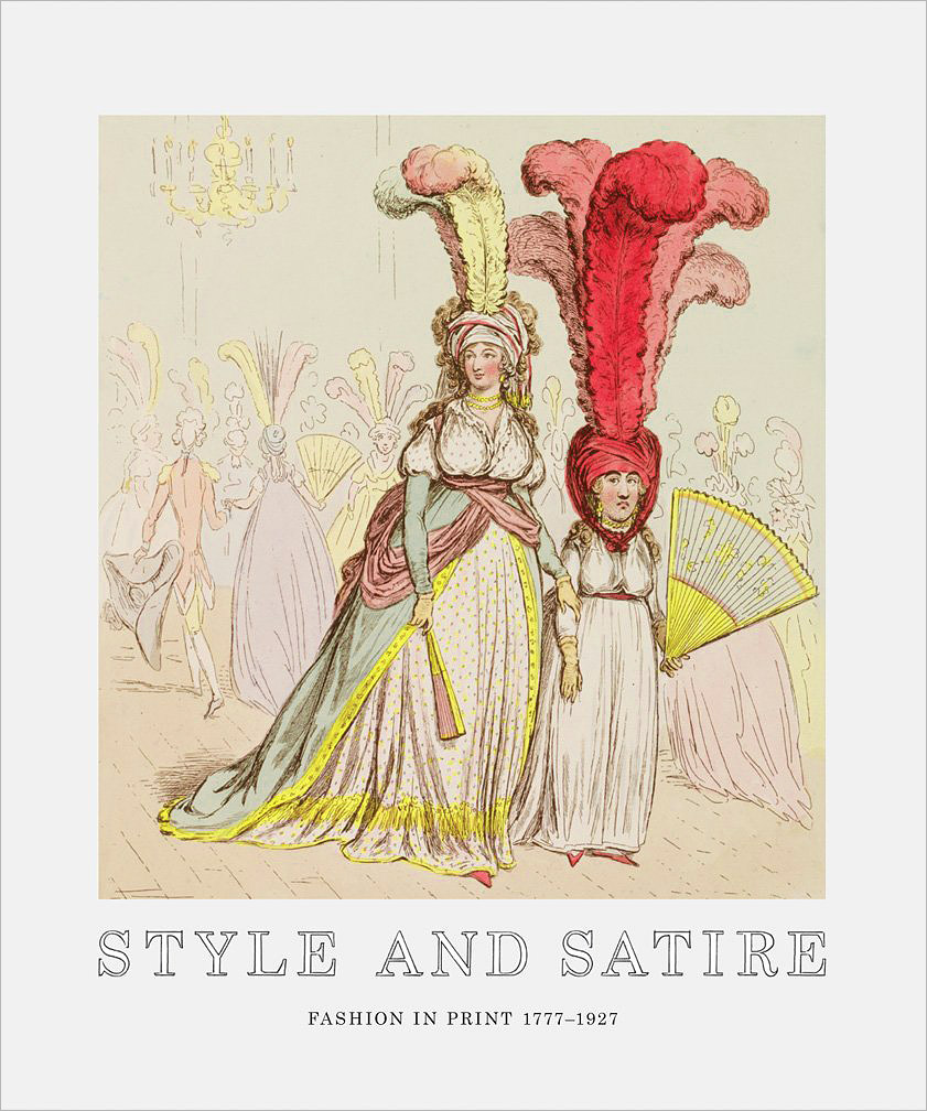 Style and Satire: Fashion in Print 1776-1925