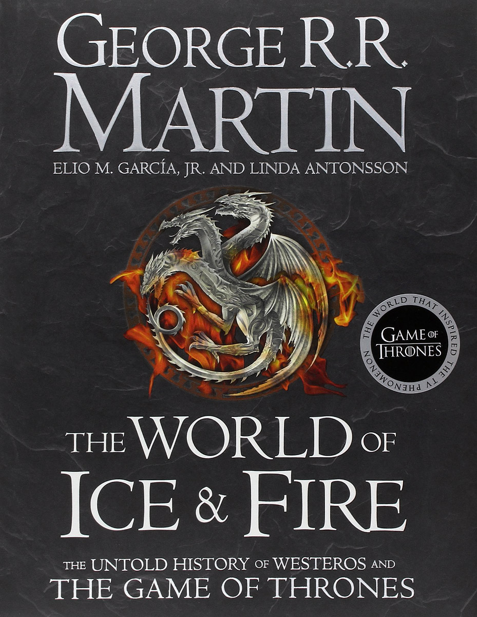 The World of Ice & Fire: The Untold History of Westeros and the Game of Thrones martin g r r dance with dragon book 5 of song of ice and fire