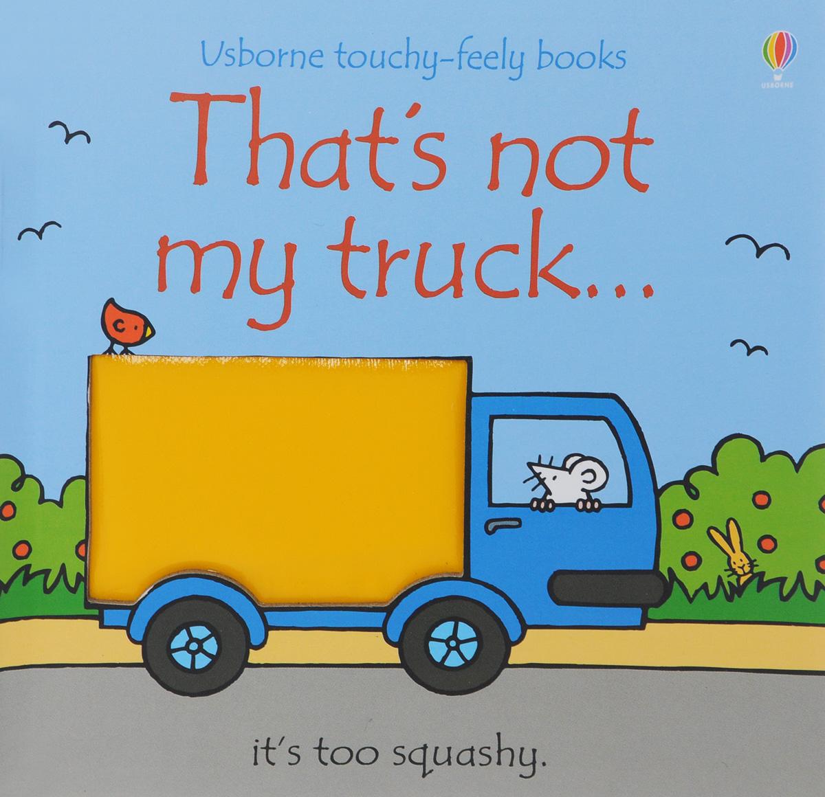 Thats Not My Truck...