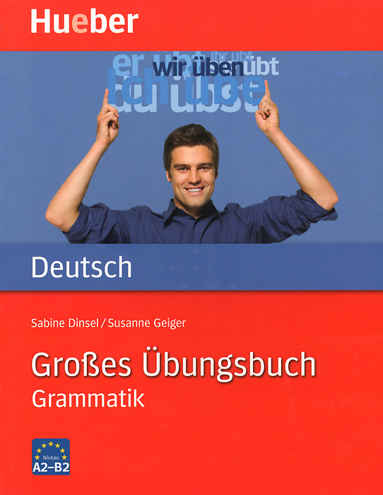 Hueber Dictionaries and Study-AIDS: Grosses Ubungsbuch Deutsch: Grammatik