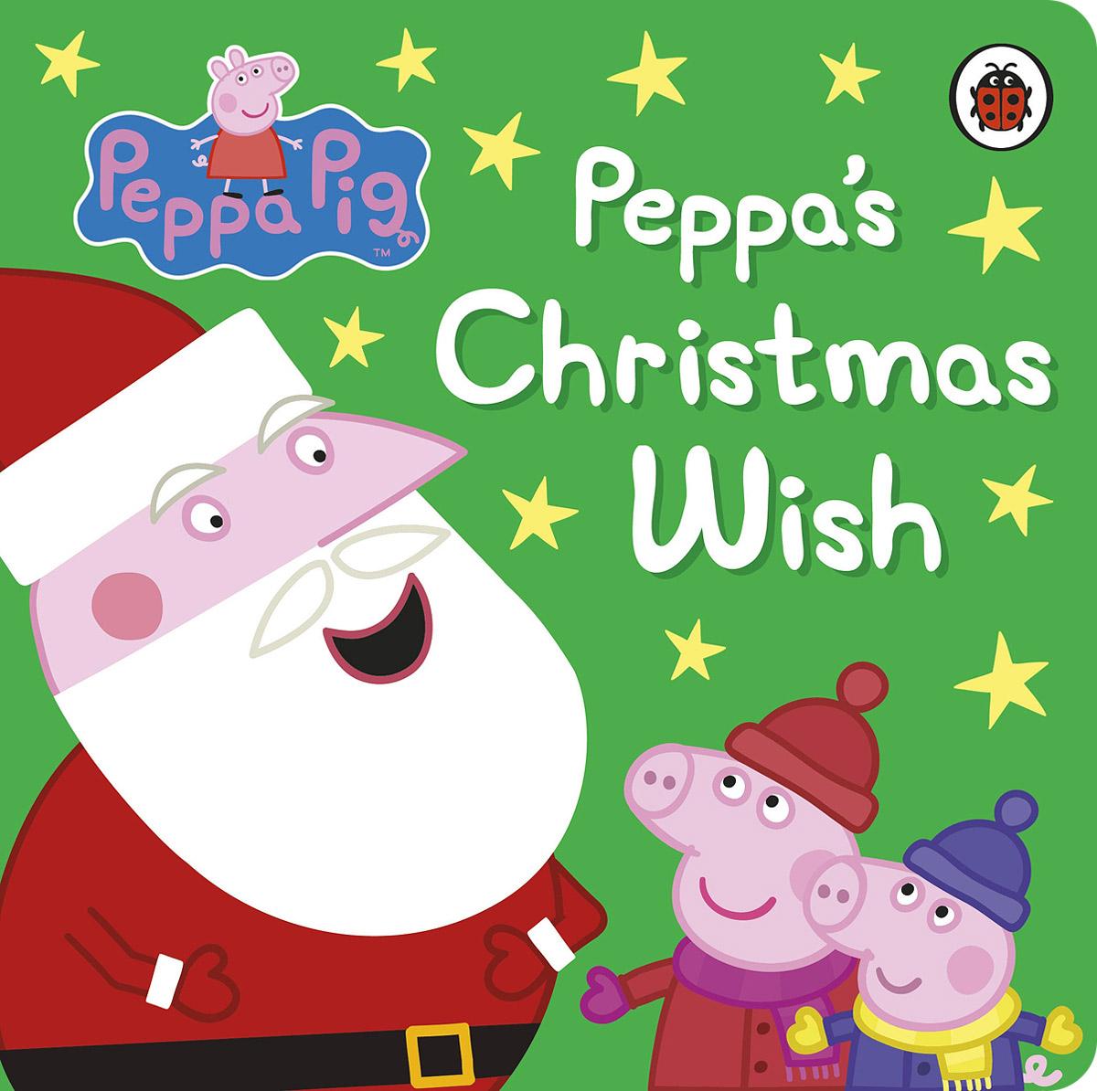 Peppa Pig: Peppa's Christmas Wish a christmas carol and other christmas writings