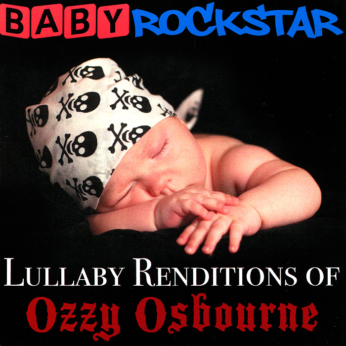 Baby Rockstar Baby RockStar. Lullaby Renditions Of Ozzy Osbourne чарли браун baby rockstar lullaby renditions of a charlie brown christmas