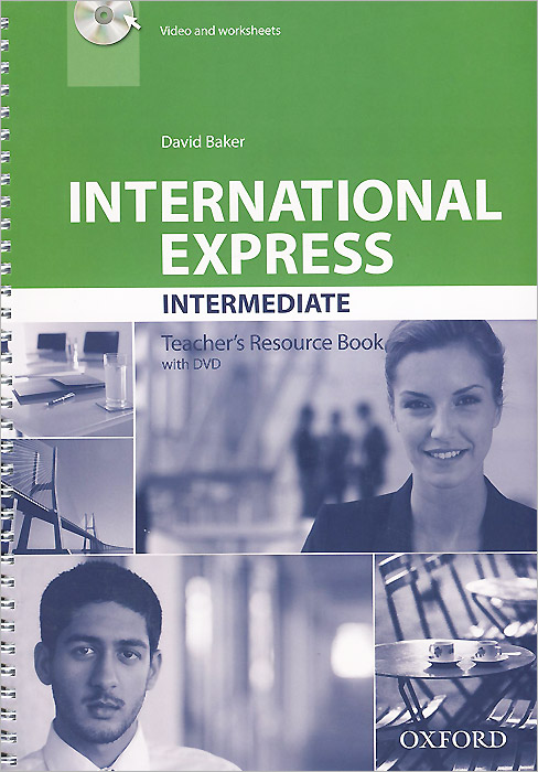 International Express: Intermediate: Teacher's Resource Book (+ DVD) international express pre intermediate teacher s resource book dvd rom