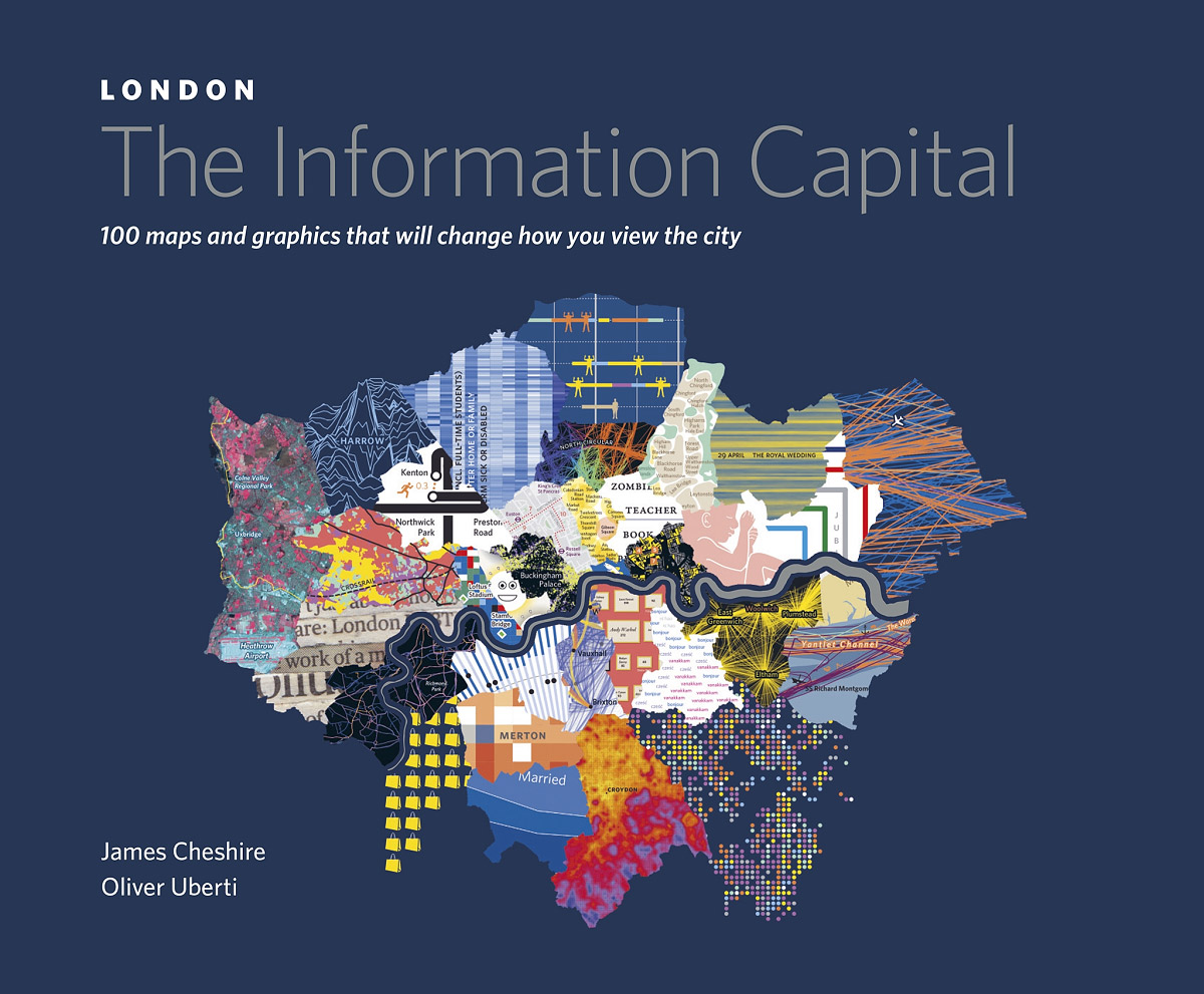 London: the Information Capital: 100 Maps and Graphics That Will Change How You View the City leyland s a curious guide to london tales of a city