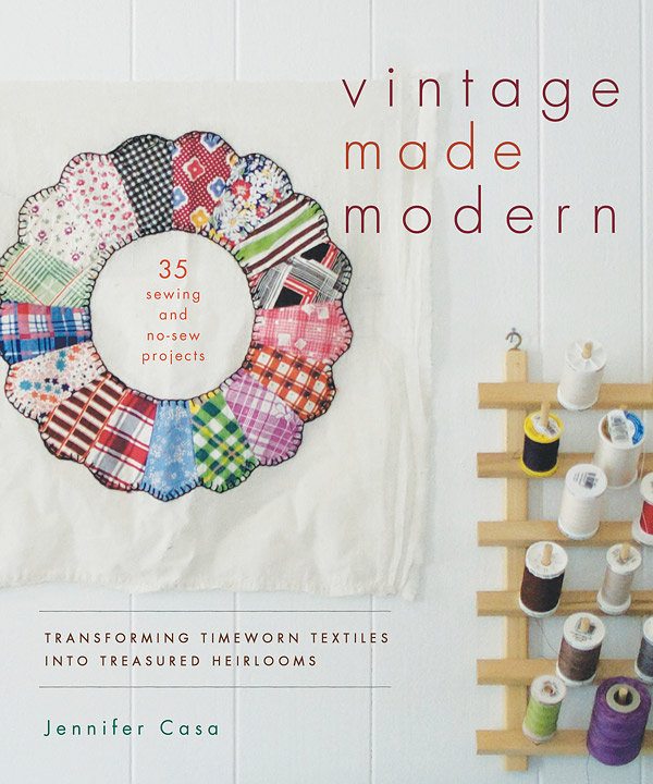 Vintage Made Modern: Transforming Timeworn Textiles into Treasured Heirlooms new england textiles in the nineteenth century – profits