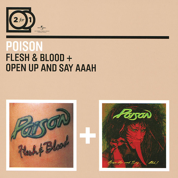 The Poison Poison. Flesh & Blood + Open Up And Say...Ahh! (2 CD)