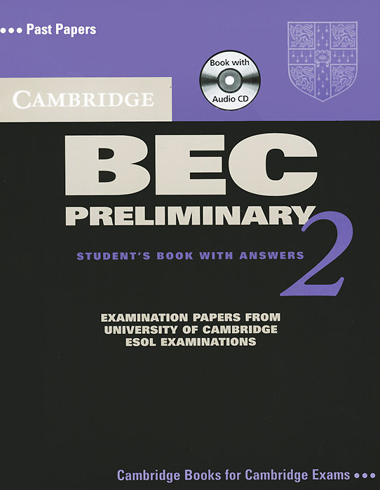 Cambridge BEC Preliminary 2 Self Study Pack: Examination Papers from University of Cambridge ESOL Examinations: Level 2 (+ CD) cambridge preliminary english test 4 teacher s book examination papers from the university of cambridge esol examinations
