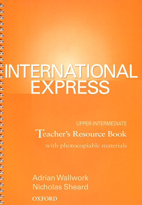 International Express: Upper-Intermediate: Teacher's Resource Book with Photocopiable Material kathy burke ben rowdon wavelength intermediate teacher s resource book