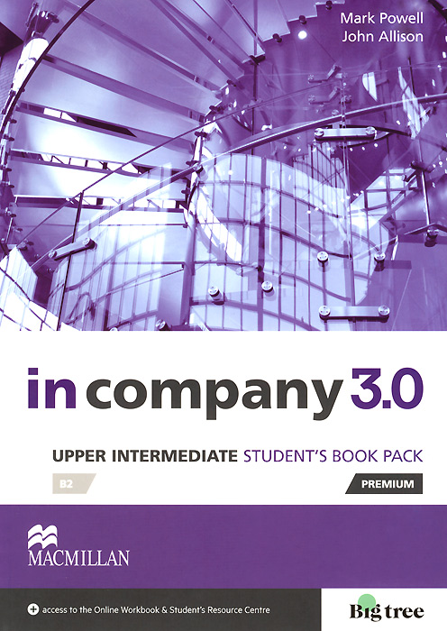 In Company 3.0 Upper Intermediate: Student's book: Level: B2 pegg ed chazal edward de in company 3 0 starter students book pack