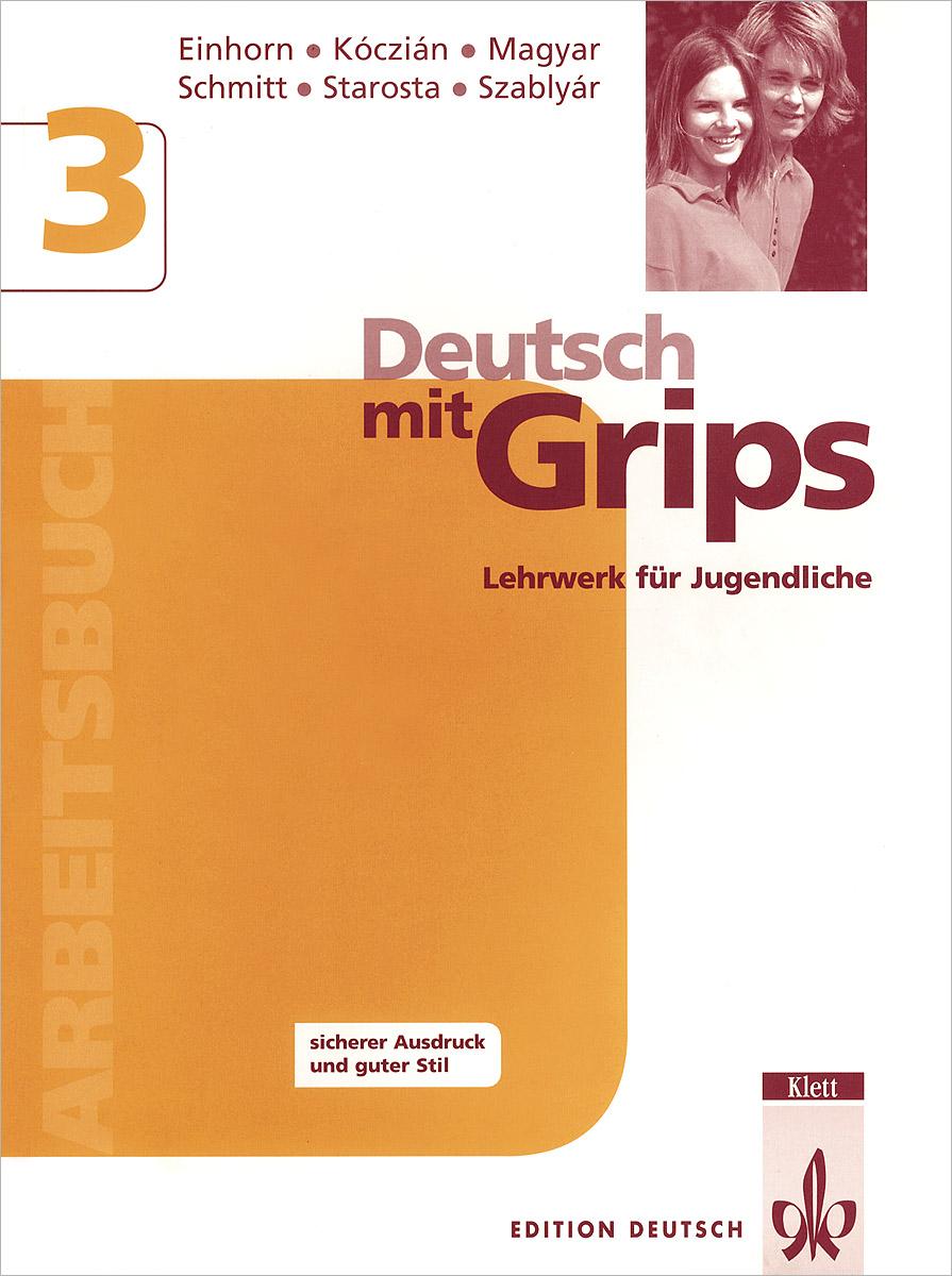 Deutsch MIT Grips 3: Arbeitsbuch: Lehrwerk fur Jugendliche