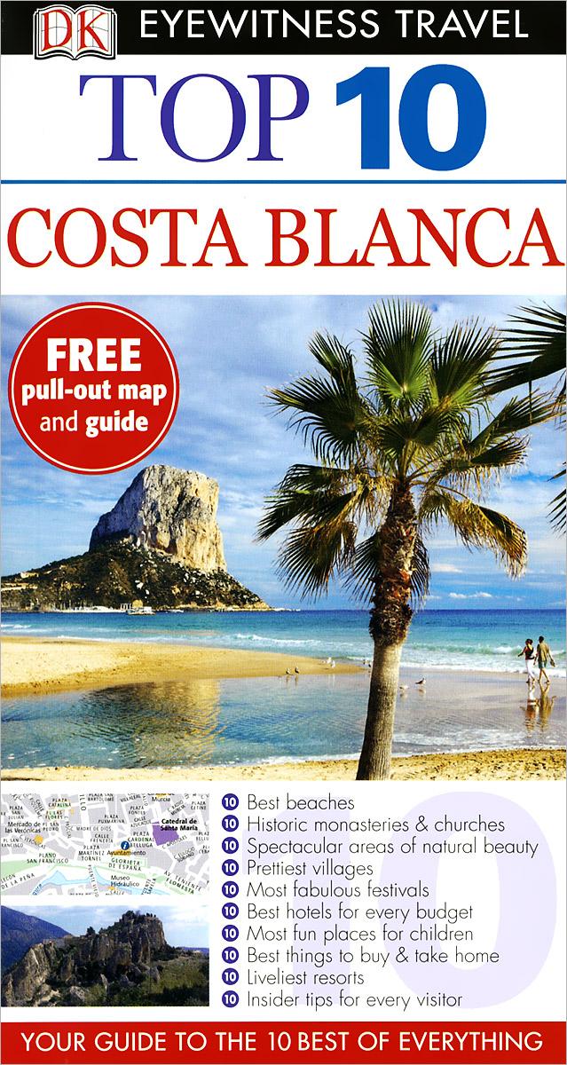 Фото Costa Blanca: Top 10 (+ карта) dk eyewitness top 10 travel guide scotland