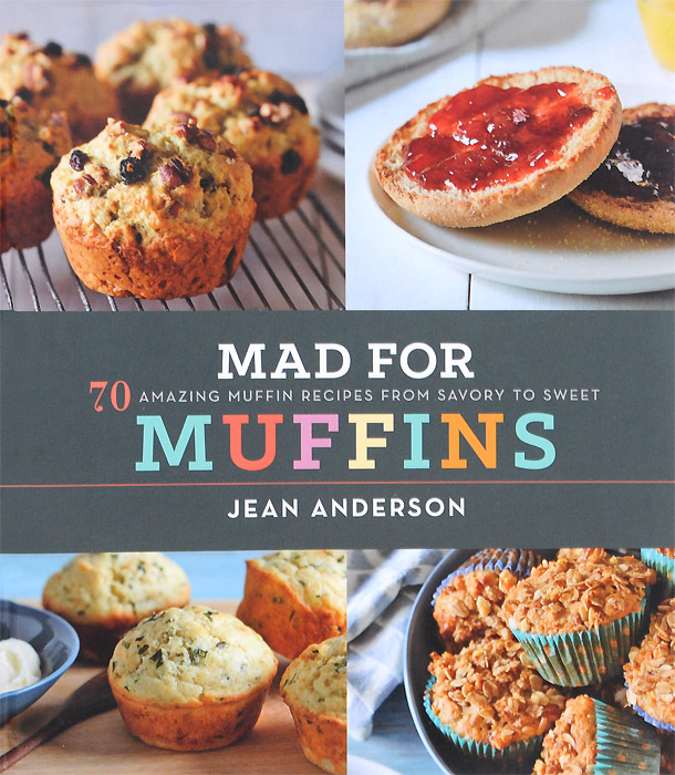 Mad for Muffins: 70 Amazing Muffin Recipes from Savory to Sweet season to remember the vancouver canucks incredible 40th year