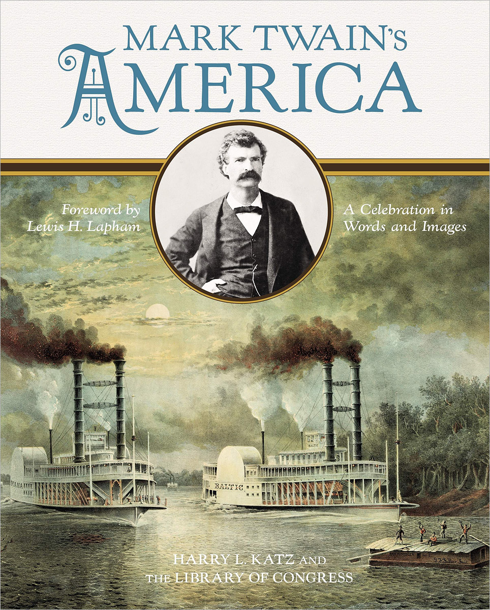 Mark Twain's America: A Celebration in Words and Images the signet classic book of mark twain s short stories