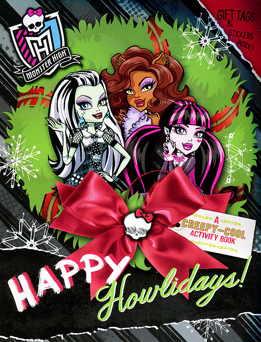 Monster High: Happy Howlidays! A Creepy-Cool Activity Book monster high happy howlidays a creepy cool activity book