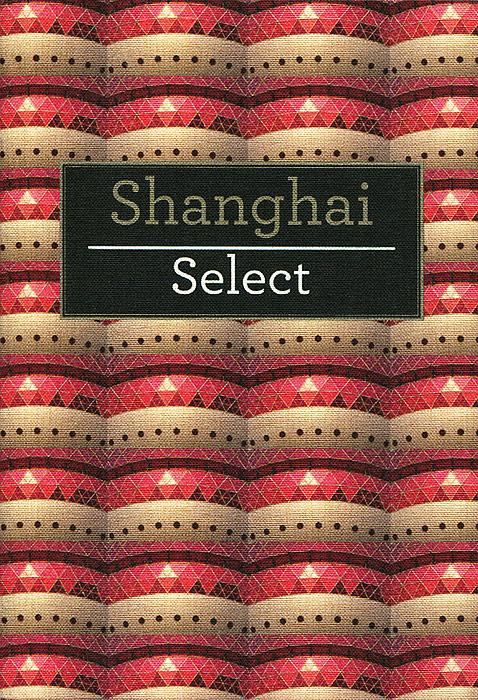 Shanghai: Select Guide select shanghai