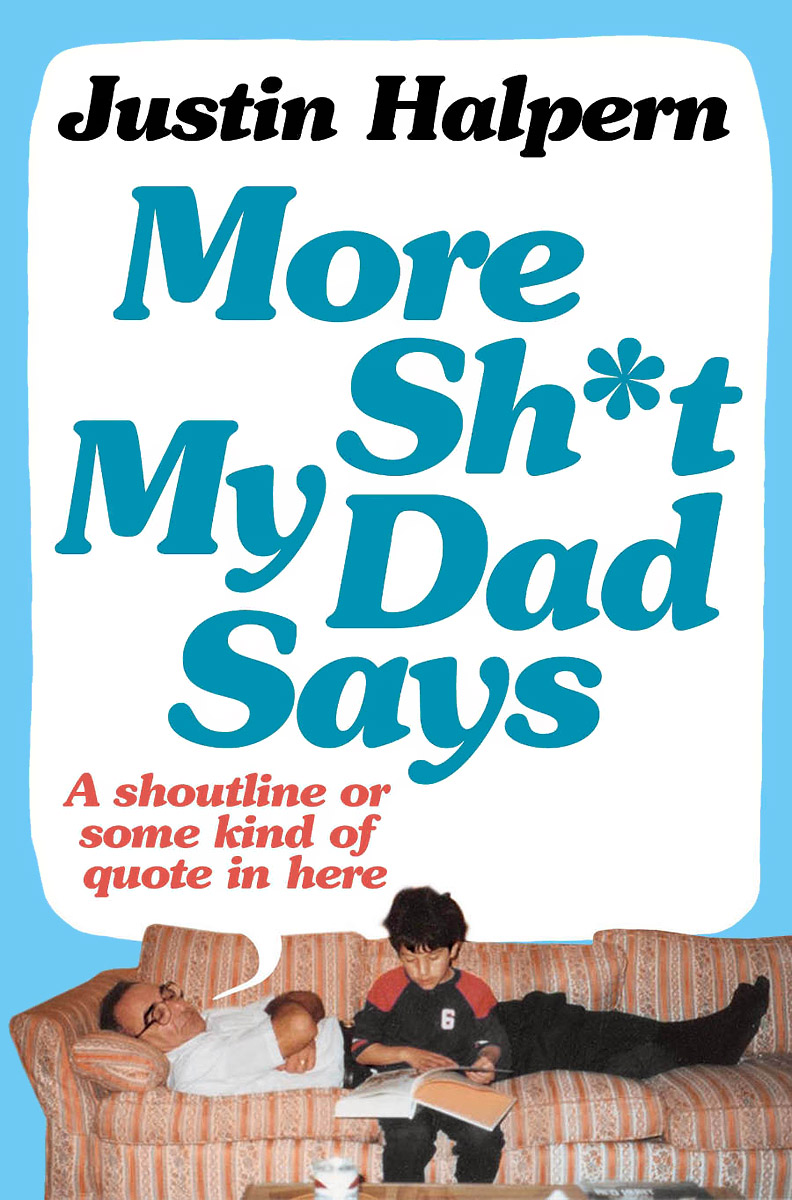 More Sh*t My Dad Says