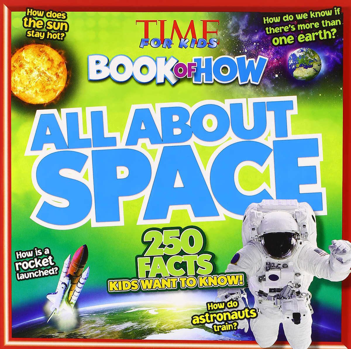 Time for Kids Book of How All About Space how to stay sane