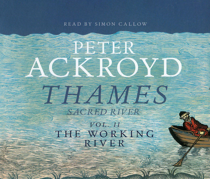 Thames: Sacred River: Volume 2: The Working River (аудиокнига на 3 CD) the dark river