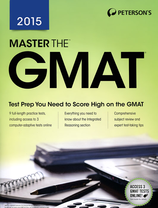 Master the GMAT 2015 It includes thorough review and practice questions for all sections...