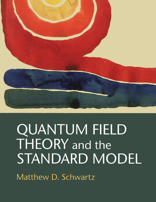 Quantum Field Theory and the Standard Model matthew d schwartz quantum field theory and the standard model