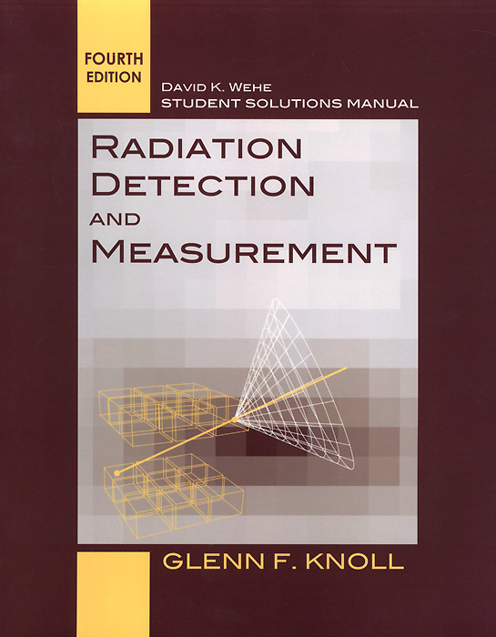 Radiation Detection and Measurement: Student Solutions Manual vladimir bagotsky s fuel cells problems and solutions isbn 9781118191316