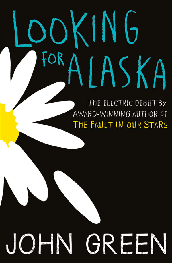 Looking for Alaska until you