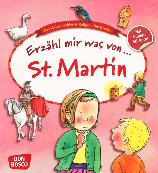 Erzahl mir was von St. Martin: Das kleine Sachbuch Religion fur Kinder die verwandlung mit einem kommentar von vladimir nabokov