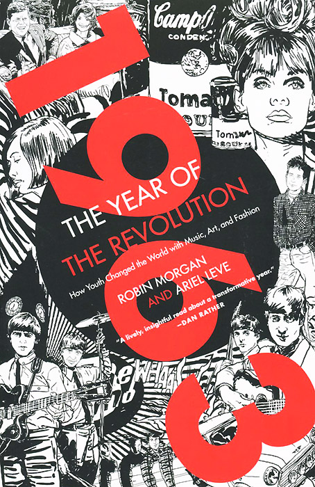 1963: The Year of the Revolution: How Youth Changed the World with Music, Art, and Fashion how historians work retelling the past from the civil war to the wider world