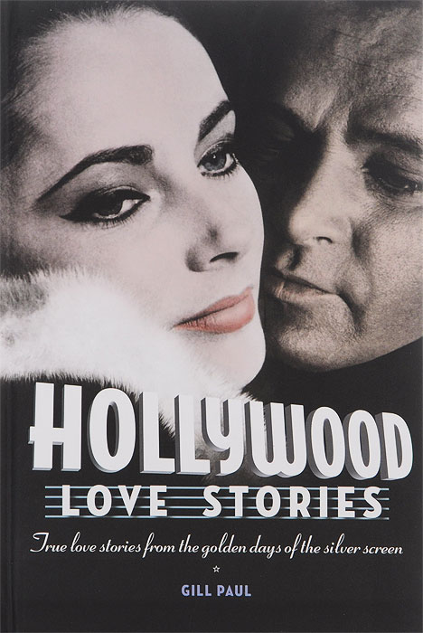 Hollywood Love Stories andrew blauner brothers 26 stories of love and rivalry