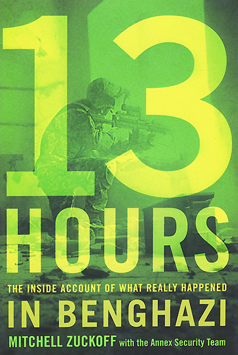 13 Hours: The Inside Account of What Really Happened In Benghazi бра eglo maserlo 94934