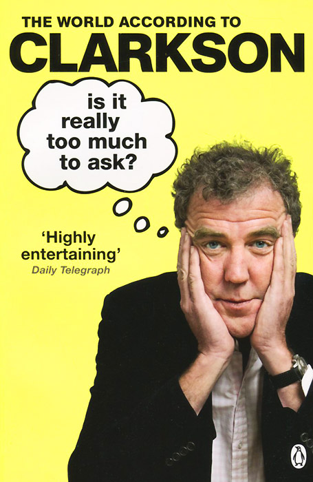 The World According to Clarkson: Volume 5: Is It Really Too Much To Ask? 50 ways to improve your business english without too much effort