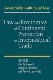 Law and Economics of Contingent Protection in International Trade handbook of international economics 3