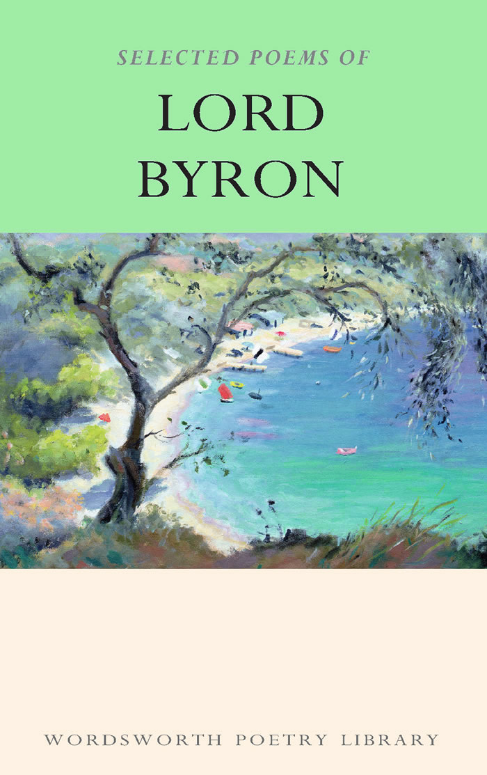 The Selected Poems of Lord Byron seeing things as they are