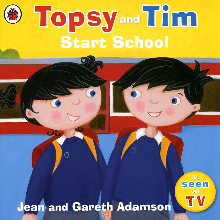 Topsy and Tim: Start School jean adamson topsy and tim start school