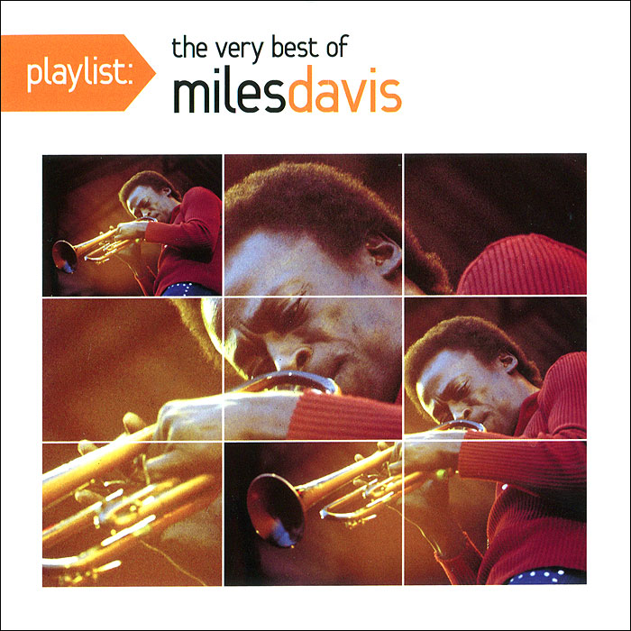 Майлз Дэвис Miles Davis. Playlist: The Very Best Of Miles Davis