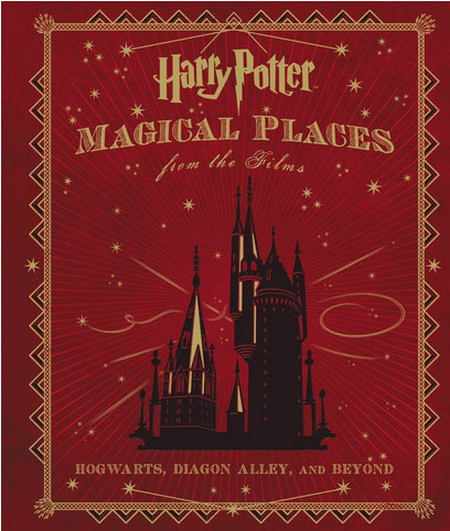 Harry Potter: Magical Places from the Films: Hogwarts, Diagon Alley, and Beyond harry potter the chamber of secrets