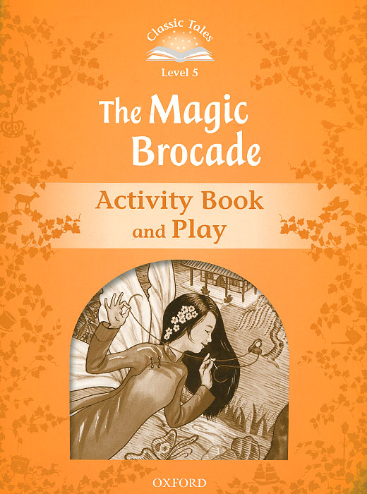 Classic Tales: Level 5: The Magic Brocade Activity Book and Play joseph jacobs english fairy tales