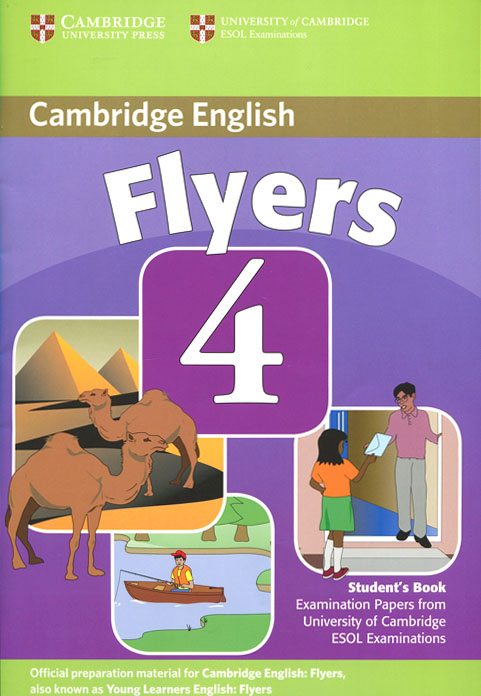 Cambridge Flyers: Level 4: Student's Book cambridge young learners english tests flyers 4 student s book