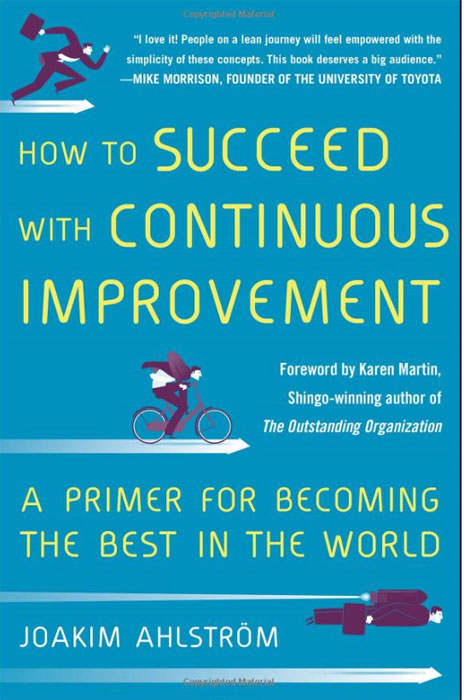 How to Succeed with Continuous Improvement: A Primer for Becoming the Best in the World купить
