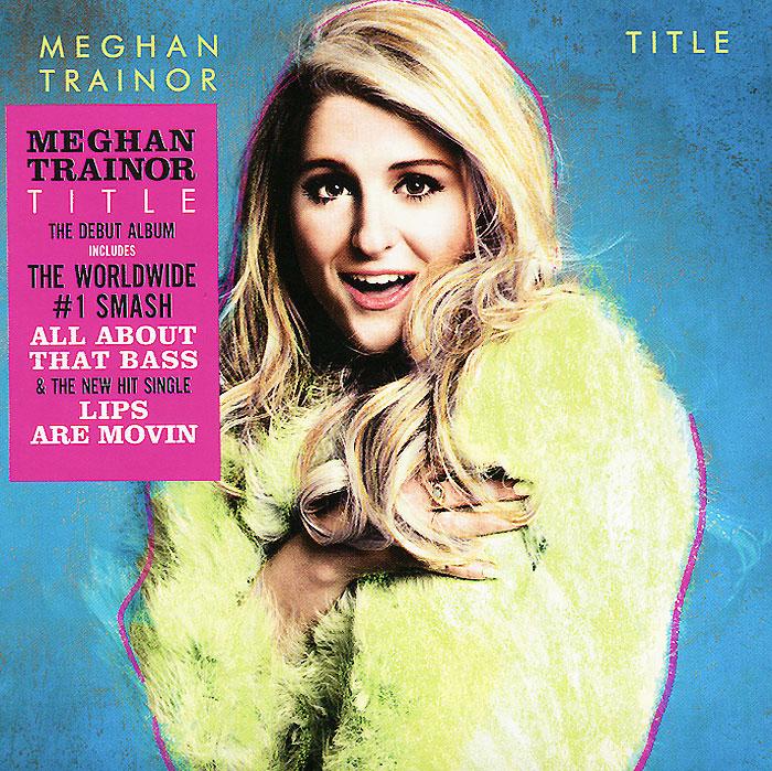 Meghan Trainor. Title