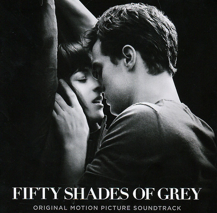 Fifty Shades Of Grey. Original Motion Picture Soundtrack fifty shades of grey original motion picture soundtrack