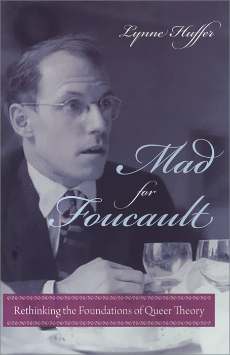 Mad for Foucault: Rethinking the Foundations of Queer Theory michel foucault introduction to kant s anthropology from a pragmatic point of view translated by roberto nigro