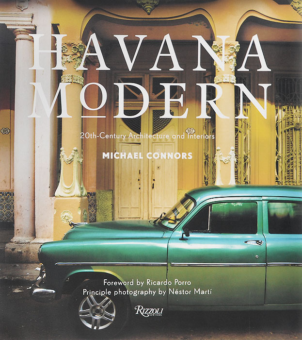Havana Modern: 20-Century Architecture and Interiors concepts of modern art from fauvism to postmodernism