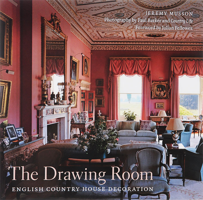 The Drawing Room: English Country House Decoration nancy