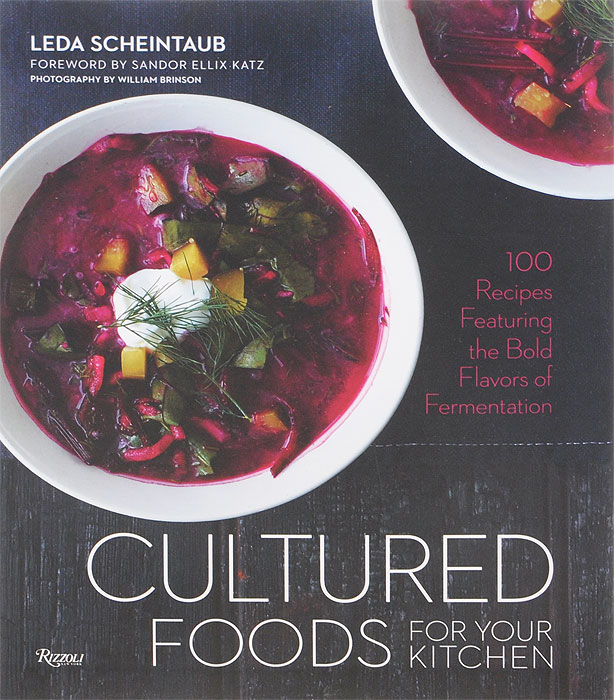Cultured Foods for Your Kitchen: 100 Recipes Featuring the Bold Flavors of Fermentation daughter of heaven a memoir with earthly recipes