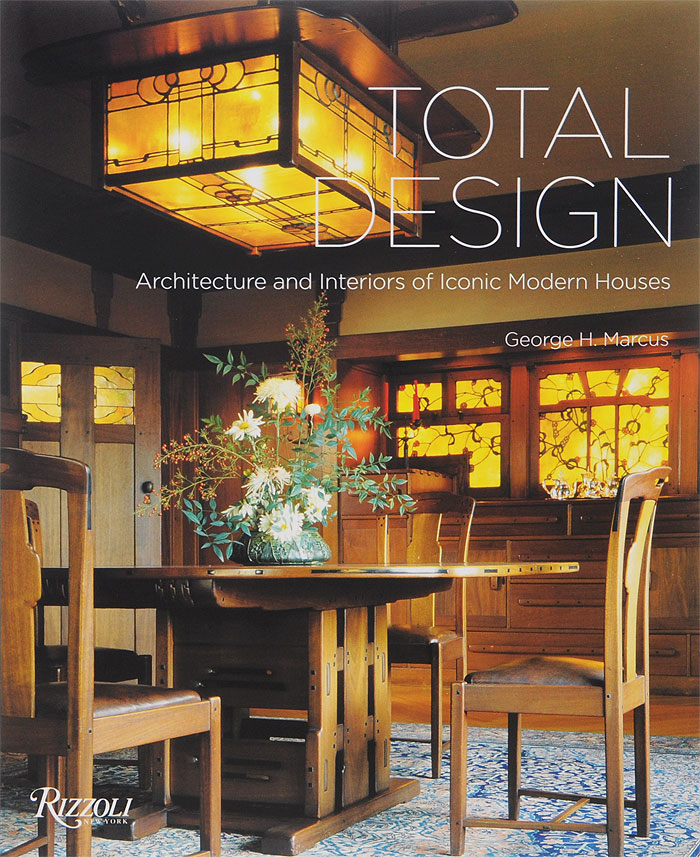 Total Design: Architecture and Interiors of Iconic Modern Houses 1000 masterpieces of decorative art