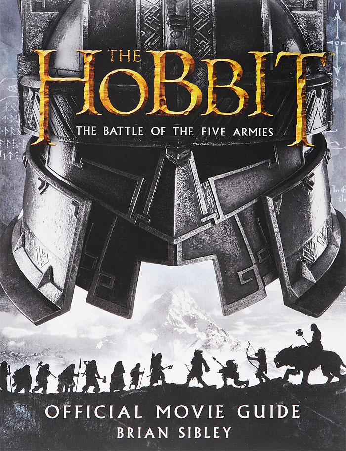 The Hobbit: The Battle of the Five Armies: Official Movie Guide the hobbit the battle of the five armies chronicles the art of war
