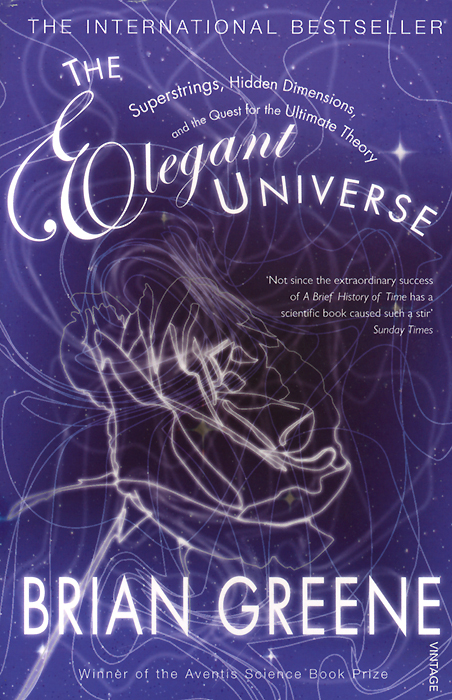 The Elegant Universe: Superstrings, Hidden Dimensions and the Quest for the Ultimate Theory masters of the universe