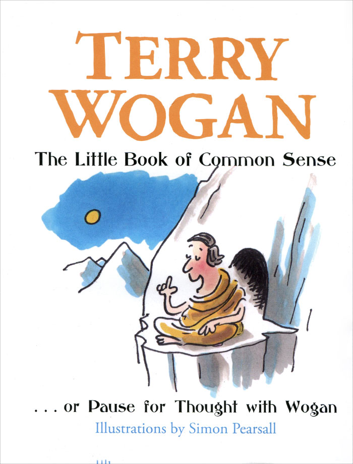 The Little Book of Common Sense... or Pause for Thought with Wogan a sense of wonder